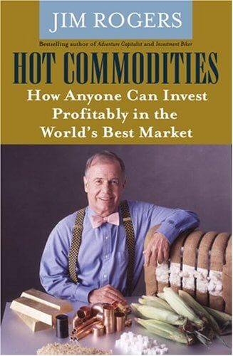 Jim Rogers Hot Commodities